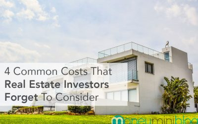 4 Common Costs That Real Estate Investors Forget To Consider