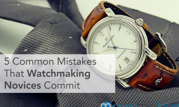 5 Common Mistakes That Watchmaking Novices Commit