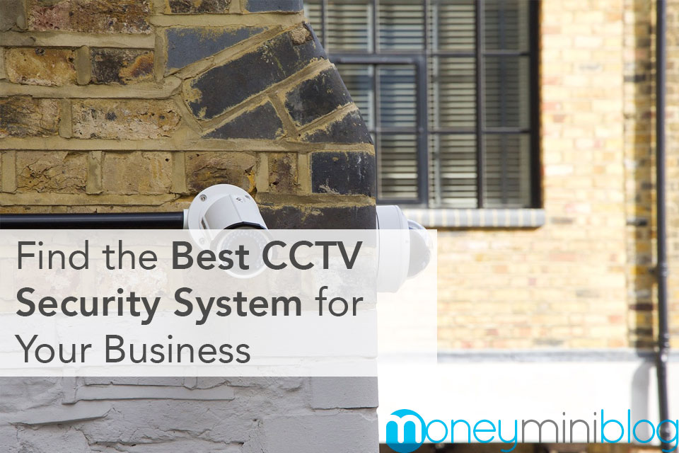 How to Find the Best CCTV Security System for Your Business Right Now