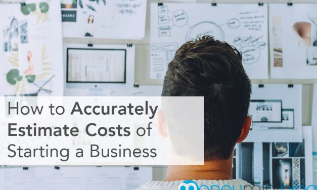 How to Accurately Estimate Costs of Starting a Business
