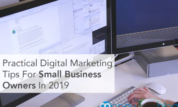 Practical Digital Marketing Tips For Small Business Owners In 2019