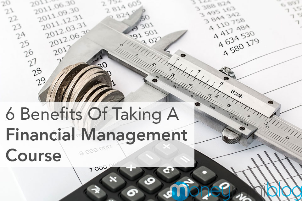 6 Benefits Of Taking A Financial Management Course