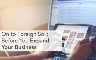 On to Foreign Soil: Before You Expand Your Business