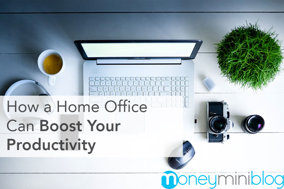 How a Home Office Can Boost Your Productivity