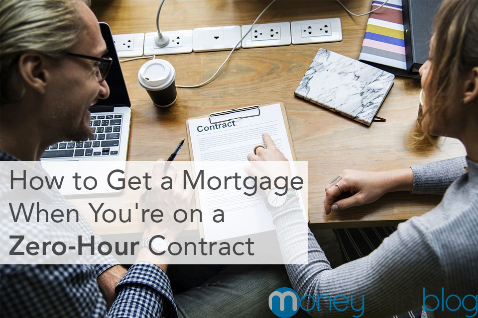 How to Get a Mortgage When You're on a Zero-Hour Contract