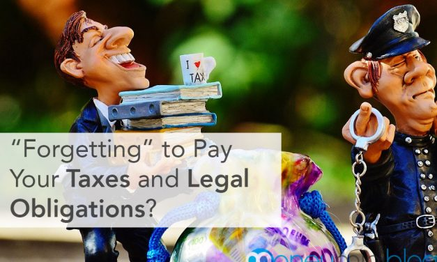"""Forgetting"" to Pay Your Taxes and Legal Obligations? Here's What Might Happen"