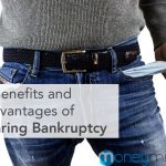 The Benefits and Disadvantages of Declaring Bankruptcy