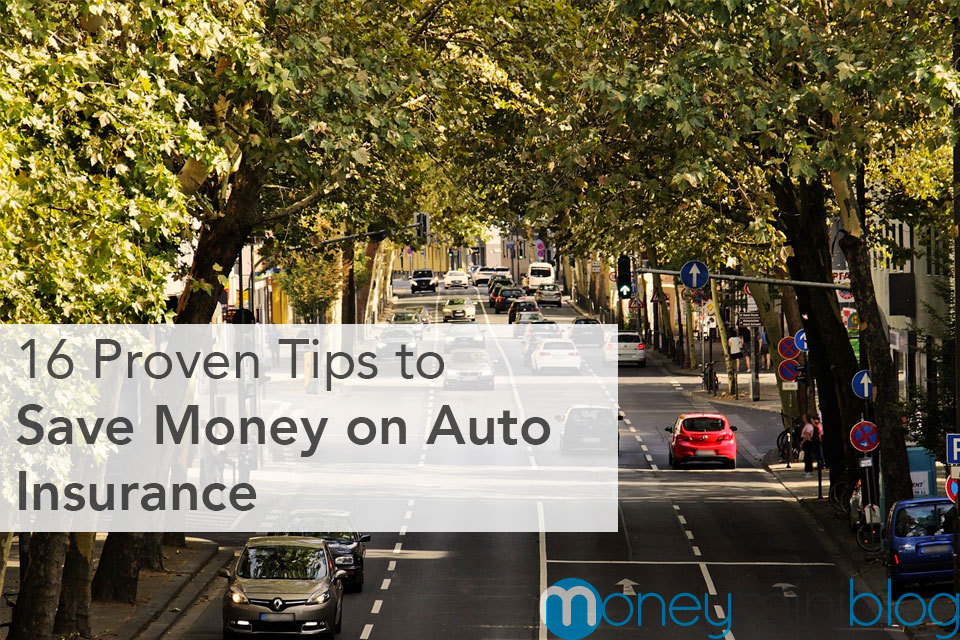 16 Proven Tips to Save Money on Auto Insurance in 2019