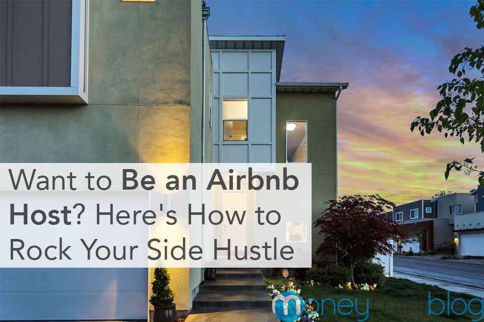 Want to Become an Airbnb Host? Here's How to Rock Your Side Hustle