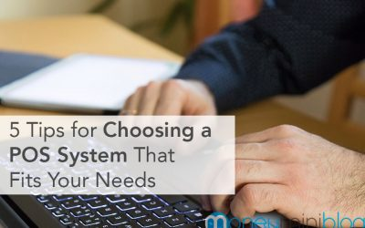 5 Tips for Choosing a POS System That Fits Your Needs