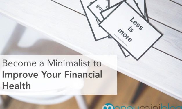 Become a Minimalist to Improve Your Financial Health