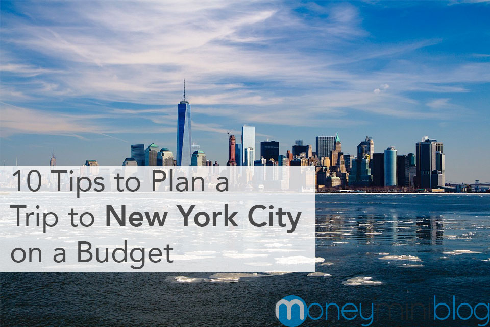 10 Tips to Plan a Trip to New York City on a Budget