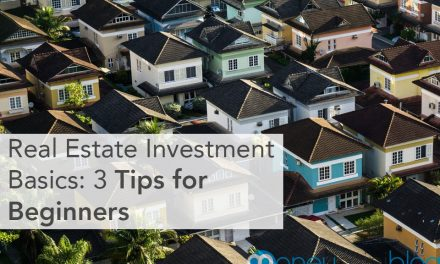Real Estate Investment Basics: 3 Tips for Beginners