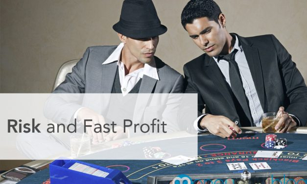 Risk and Fast Profit