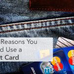 3 Big Reasons You Should Use a Credit Card Over Anything Else