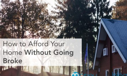 How To Afford Your Home Without Going Broke