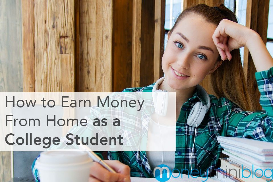 How to Earn Money From Home as a College Student