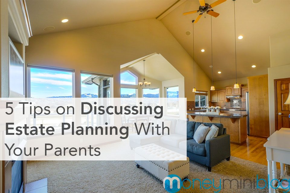 5 Tips on Discussing Estate Planning With Your Parents