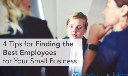 4 Tips for Finding the Best Employees for Your Small Business