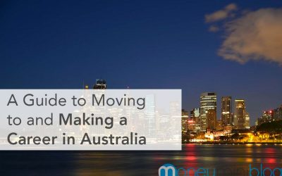 A Guide to Moving to and Making a Career in Australia