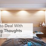 Unable to Sleep After Work? How to Deal With Racing Thoughts in Bed