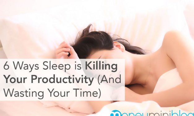 6 Ways Sleep is Killing Your Productivity (And Wasting Your Time)