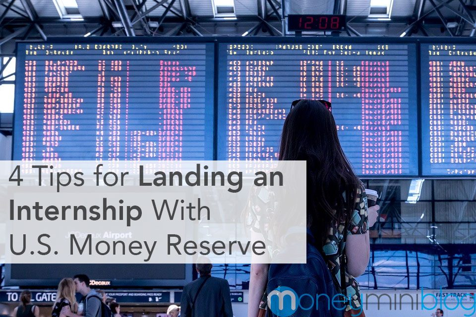 4 Tips for Landing an Internship With U.S. Money Reserve