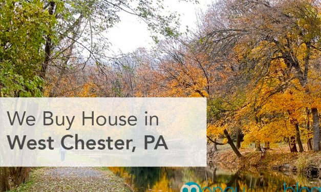 We Buy Houses in West Chester, PA