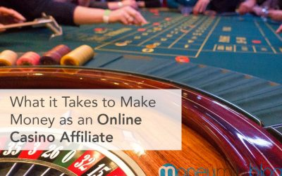 What it Takes to Make Money as an Online Casino Affiliate