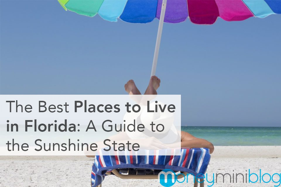The Best Places to Live in Florida: A Guide to the Sunshine State