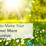 How to Make Your Summer More Productive