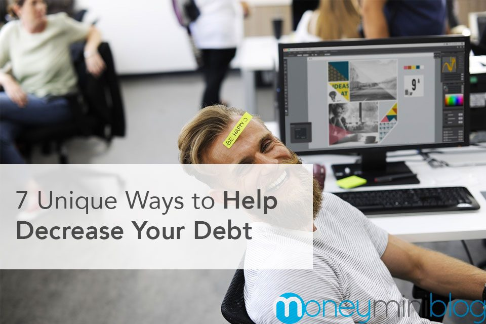 7 Unique Ways to Help Decrease Your Debt