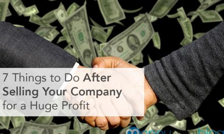 7 Things to Do After Selling Your Company for a Huge Profit