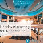 8 Black Friday Marketing Ideas You Need to Use in 2019