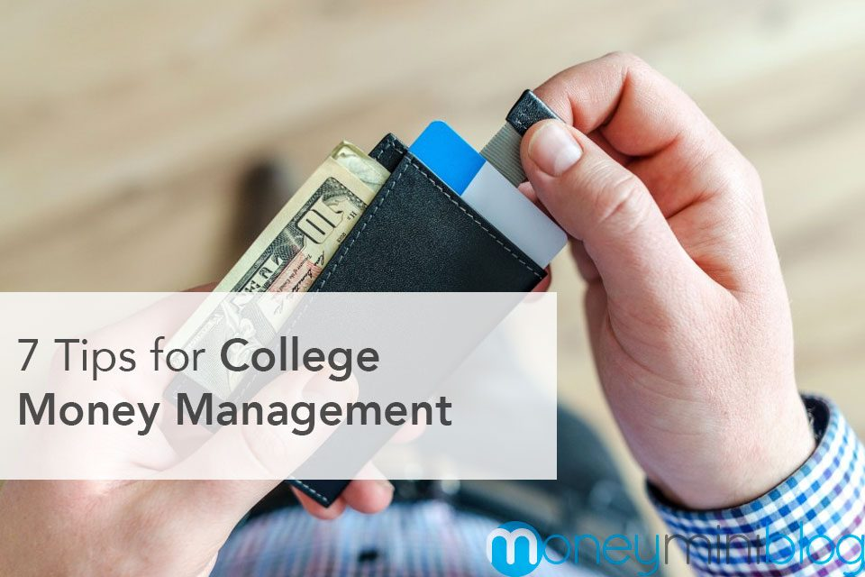 Affording Your Undergrad Life: 7 Tips for College Money Management