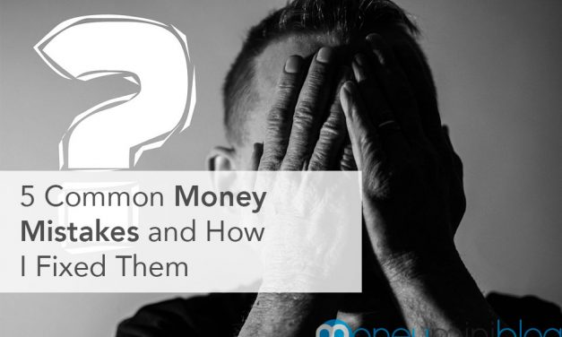 5 Common Money Mistakes and How I Fixed Them