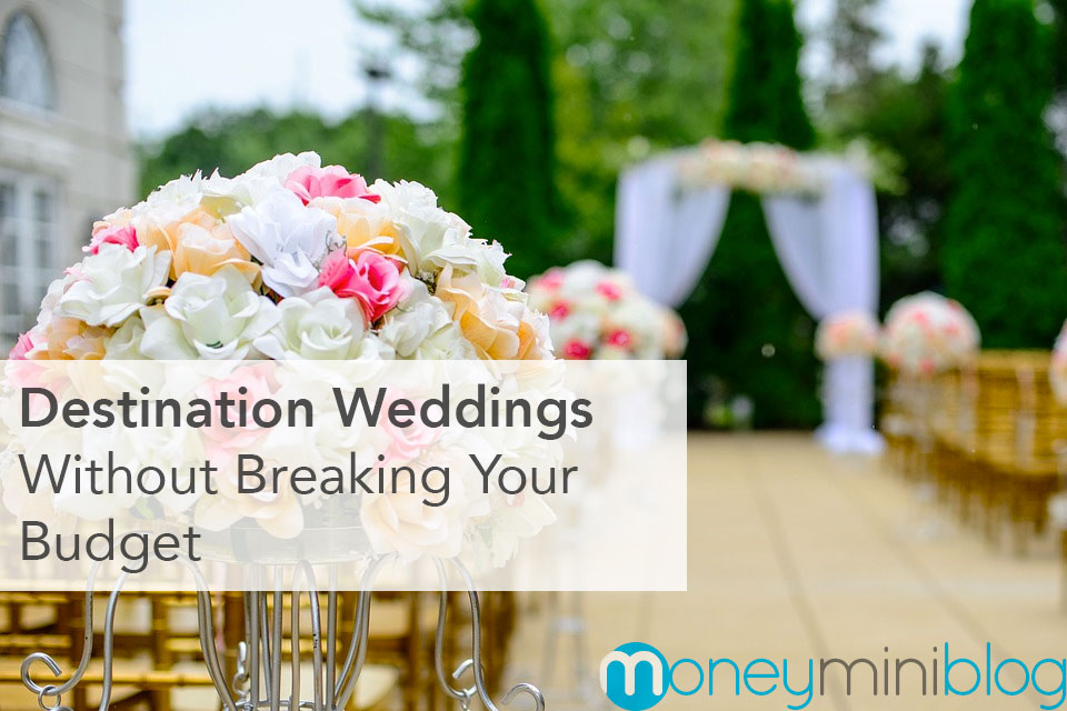 Destination Weddings: How To Survive As A Guest Without Breaking Your Budget