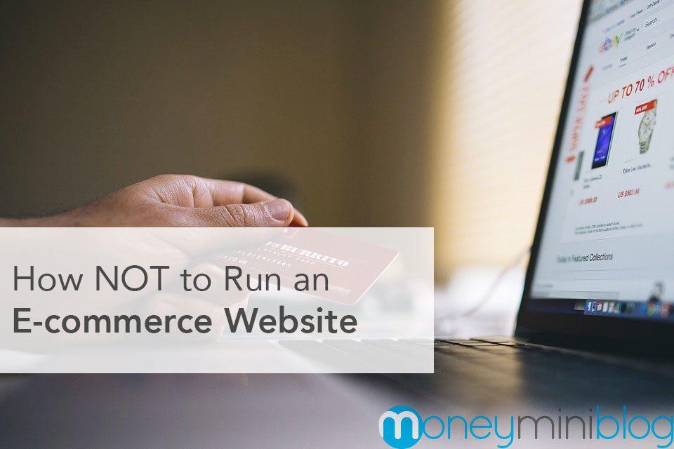 How NOT to Run an E-Commerce Website