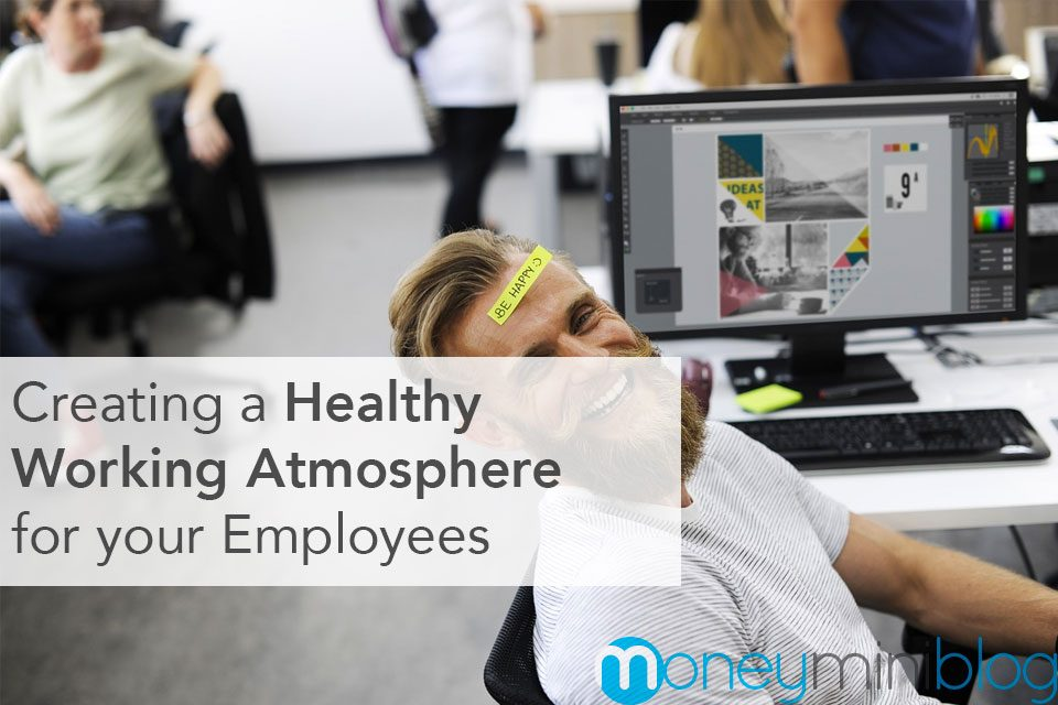 Creating a Healthy Working Atmosphere for Your Employees