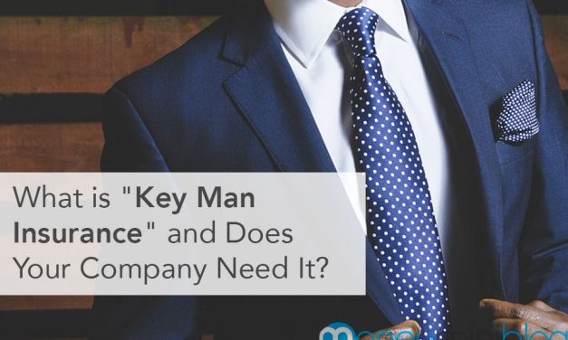 """What is """"Key Man Insurance"""" and Does Your Company Need It?"""