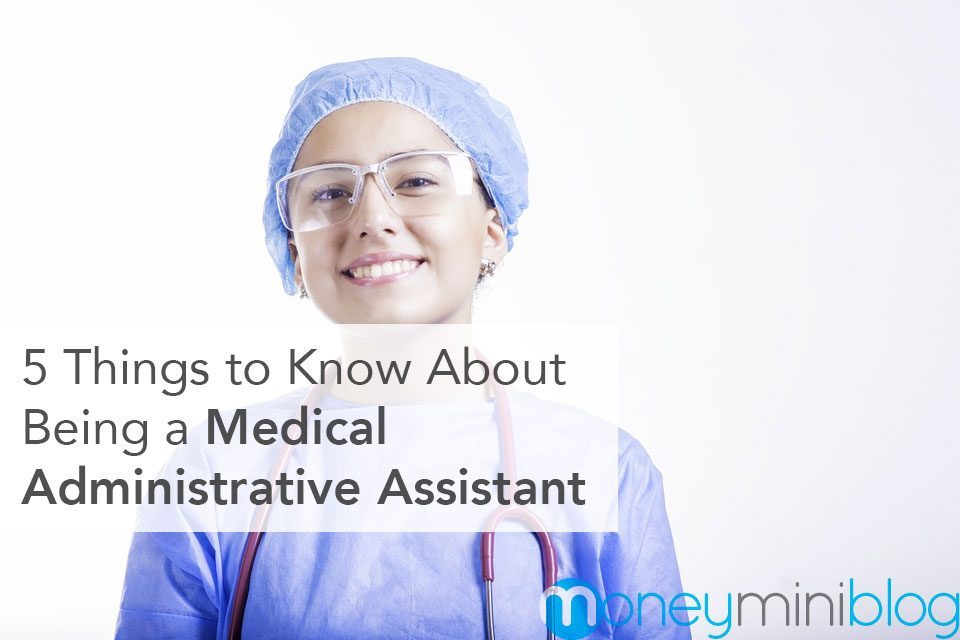What is a Medical Administrative Assistant's Salary? 5 Things to Know About This Job