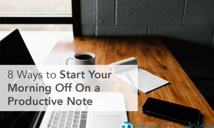8 Ways to Start Your Morning Off On a Productive Note