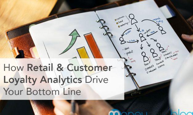 How Retail & Customer Loyalty Analytics Drive Your Bottom Line