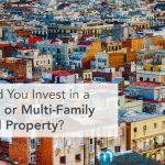Should You Invest in a Single or Multi-Family Rental Property?