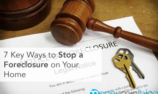 7 Key Ways to Stop a Foreclosure on Your Home