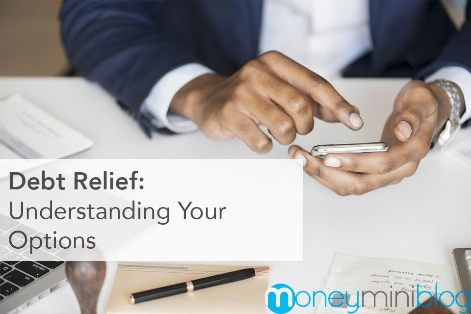 Debt Relief: Understanding Your Options