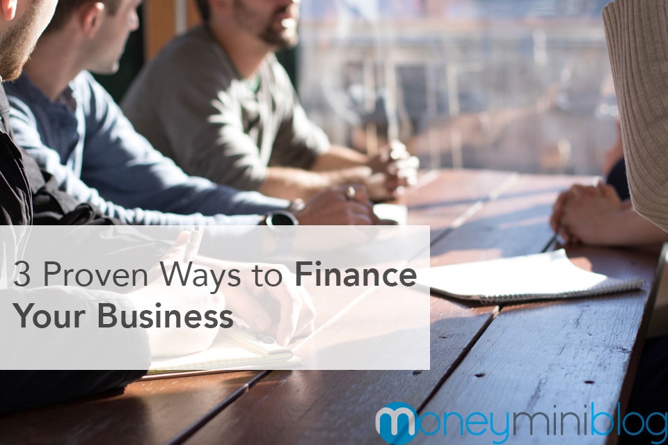 3 Proven Ways to Finance Your Business