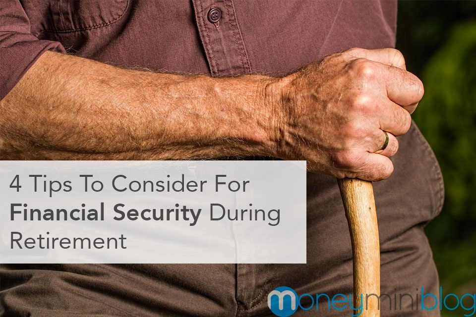 4 Tips To Consider For Financial Security During Retirement