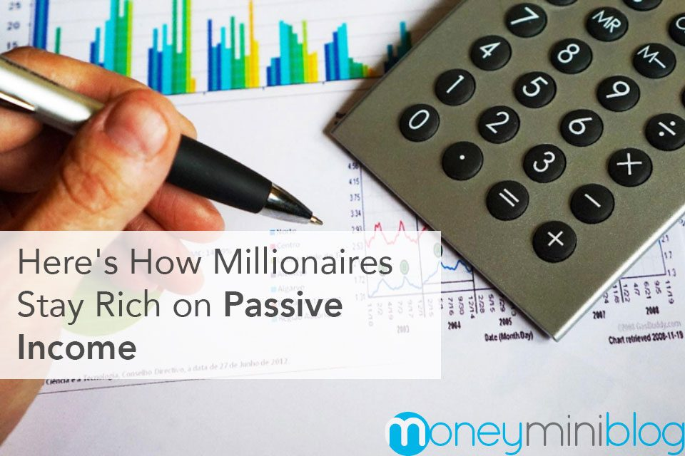 Here's How Millionaires Stay Rich on Passive Income