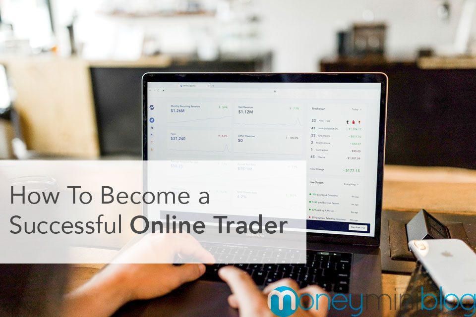 How To Become a Successful Online Trader